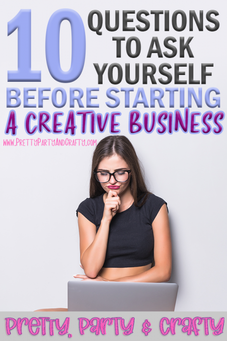 Check out these 10 questions to ask yourself before starting a creative or craft business