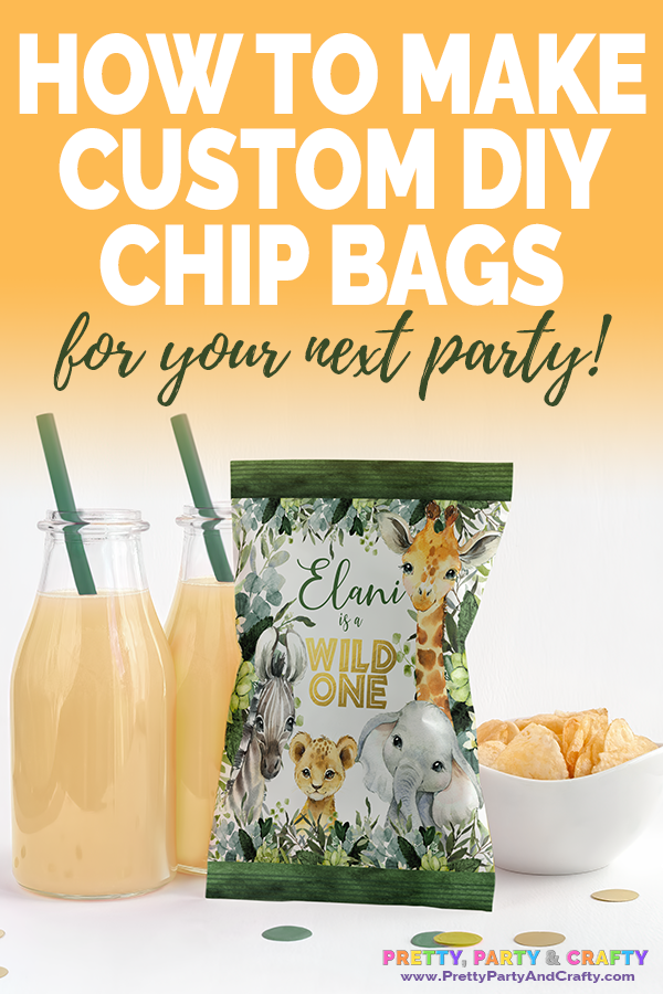 How to make custom chip bags. Pretty, Party & Crafty. Best chip bag paper